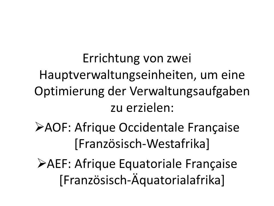 AOF: Afrique Occidentale Française [Französisch-Westafrika]